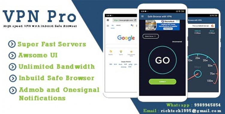VPN Pro - High speed VPN with Inbuild Safe Browser | Speed Test | Admob | Onesignal
